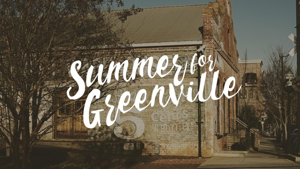 We intentionally chose to rethink summer and transform our weekly  gatherings into an experience called Summer for Greenville instead of  fighting through a ... f7443888c65