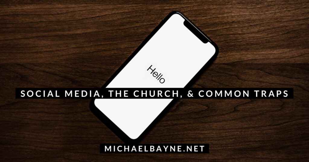 Social Media, Churches, & Common Traps